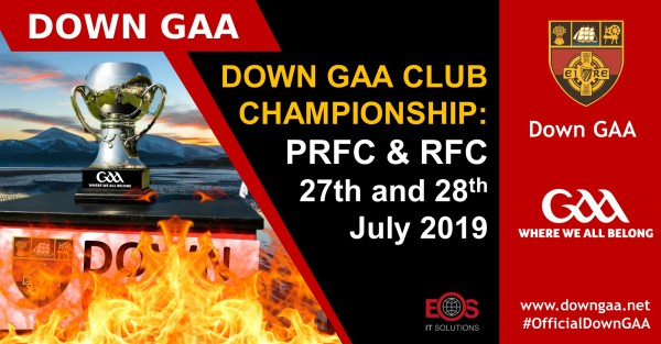 Down GAA Club Championship: PRFC & RFC - 27th and 28th July 2019